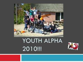 YOUTH ALPHA  2010!!!