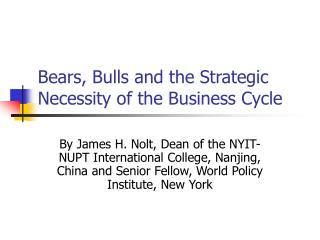 Bears, Bulls and the Strategic Necessity of the Business Cycle