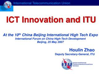 Houlin Zhao Deputy Secretary-General, ITU