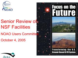 Senior Review of NSF Facilities  NOAO Users Committee October 4, 2005