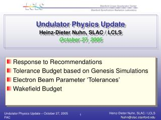 Undulator Physics Update Heinz-Dieter Nuhn, SLAC / LCLS October 27, 2005