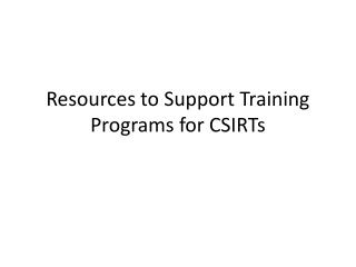 Resources to Support Training Programs for CSIRTs