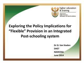 "Exploring the Policy Implications for ""Flexible"" Provision in an Integrated Post-schooling system"