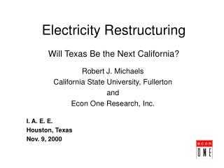 Electricity Restructuring Will Texas Be the Next California?