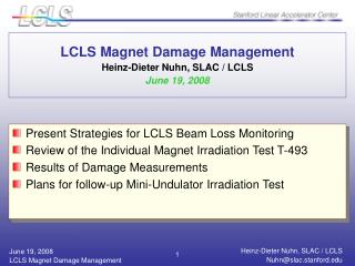LCLS Magnet Damage Management Heinz-Dieter Nuhn, SLAC / LCLS June 19, 2008