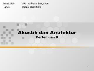 Akustik dan Arsitektur Pertemuan 8