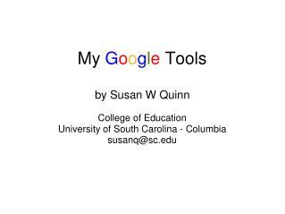 My  G o o g l e  Tools