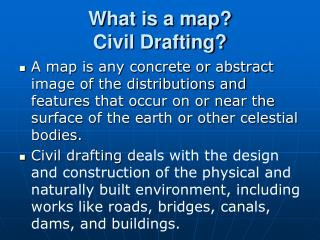 What is a map? Civil Drafting?