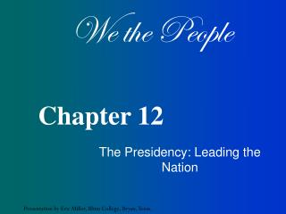 The Presidency: Leading the Nation