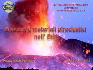 Eruzioni e materiali piroclastici  nell� Etna