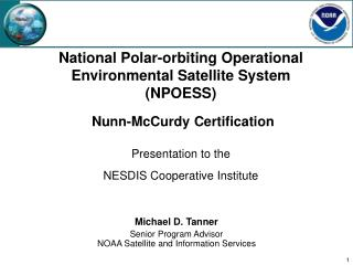 Michael D. Tanner Senior Program Advisor NOAA Satellite and Information Services