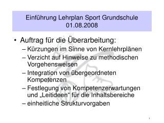 Einführung Lehrplan Sport Grundschule 01.08.2008