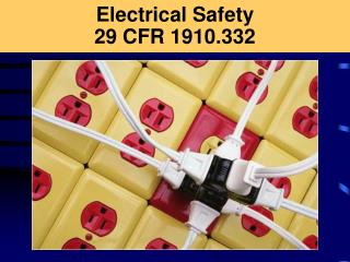 Electrical Safety 29 CFR 1910.332