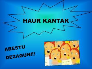 HAUR KANTAK