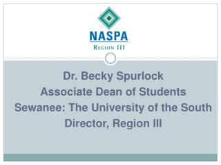Dr. Becky Spurlock Associate Dean of Students Sewanee: The University of the South