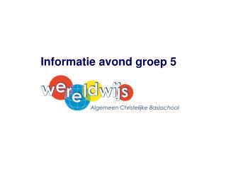 Informatie avond groep 5