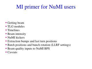 MI primer for NuMI users