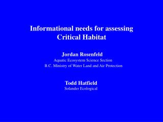 Informational needs for assessing Critical Habitat