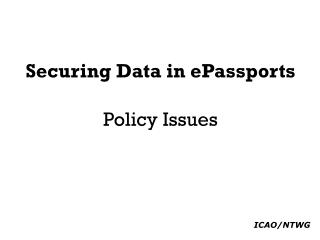 Securing Data in ePassports Policy Issues