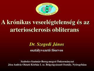 A kr nikus veseel gtelens g  s az arteriosclerosis obliterans