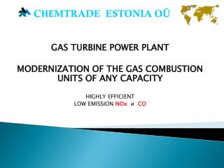 GAS TURBINE POWER PLANT MODERNIZATION OF THE GAS COMBUSTION UNITS OF ANY CAPACITY HIGHLY EFFICIENT
