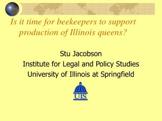 Is it time for beekeepers to support production of Illinois queens?