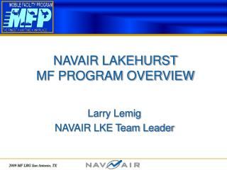 NAVAIR LAKEHURST  MF PROGRAM OVERVIEW