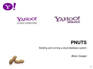 PNUTS Building and running a cloud database system    Brian Cooper