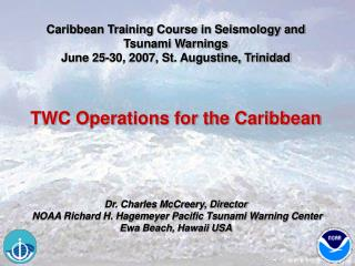 Caribbean Training Course in Seismology and  Tsunami Warnings