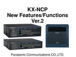 KX-N C P New Features/Functions Ver.2