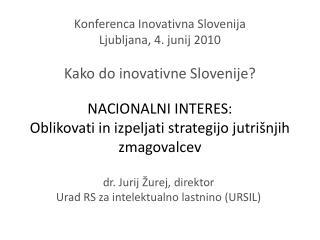 dr. Jurij Žurej, direktor Urad RS za intelektualno lastnino (URSIL)