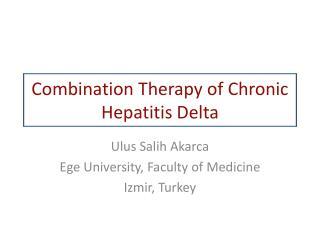 Combination Therapy of Chronic Hepatitis Delta