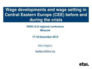 Wage developments and wage setting in Central Eastern Europe (CEE) before and during the crisis
