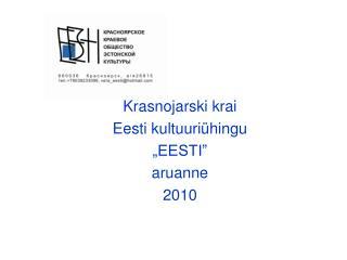 """K rasnojarski krai  Eesti kultuuri ühingu  """"EESTI""""  aruanne 2010"""
