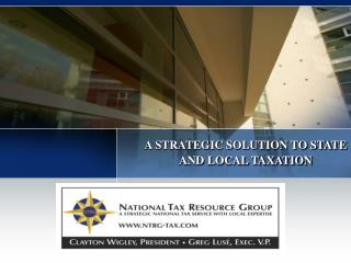 A STRATEGIC SOLUTION TO STATE AND LOCAL TAXATION