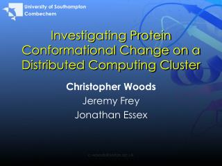 Investigating Protein Conformational Change on a Distributed Computing Cluster