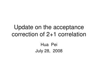 Update on the acceptance correction of 2+1 correlation
