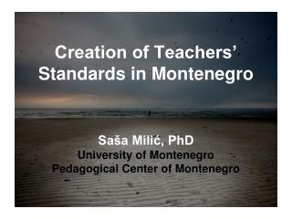 Creation of Teachers� Standards in Montenegro