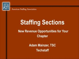 Staffing Sections New Revenue Opportunities for Your Chapter