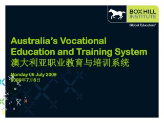 Australia's Vocational Education and Training System 澳大利亚职业教育与培训系统 Monday 06 July 2009