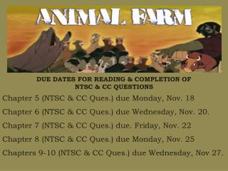 DUE DATES FOR READING & COMPLETION OF  NTSC & CC QUESTIONS