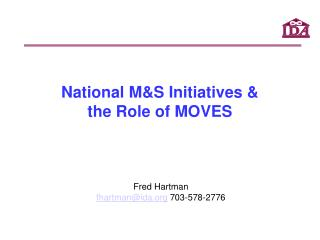 National M&S Initiatives &  the Role of MOVES