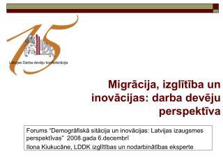 Migrācija, izglītība un inovācijas: darba devēju perspektīva