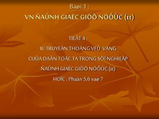 Baøi 1 : VN ÑAÙNH GIAËC GIÖÕ NÖÔÙC (tt)