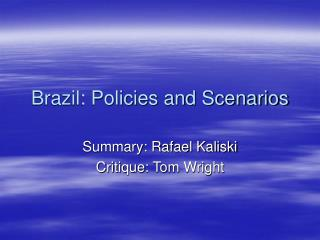 Brazil: Policies and Scenarios