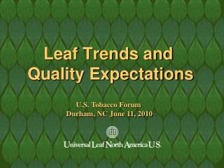 Leaf Trends and   Quality Expectations