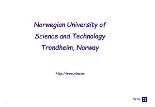 Norwegian University of Science and Technology Trondheim, Norway ntnu.no