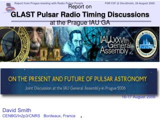 Report on GLAST Pulsar Radio Timing Discussions  at the Prague IAU GA