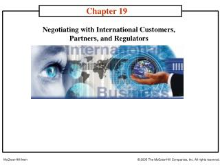 Negotiating with International Customers,  Partners, and Regulators