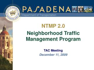 NTMP 2.0 Neighborhood Traffic Management Program TAC Meeting December 11, 2009